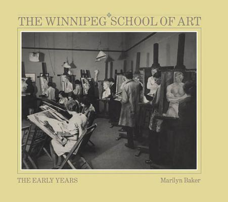 Image for The Winnipeg School of Art: The Early Years