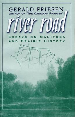 Image for River Road: Essays on Manitoba and Prairie History