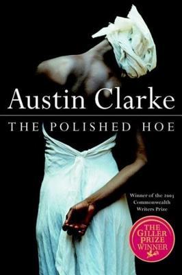 The Polished Hoe, Austin Clarke