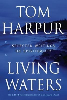 Image for Living Waters : Selected Writings on Spirituality