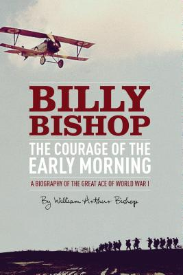 Image for Billy Bishop The CourageOf The Early Morning
