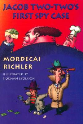Jacob Two-Two's First Spy Case, Richler, Mordecai; Eyolfson, Norman