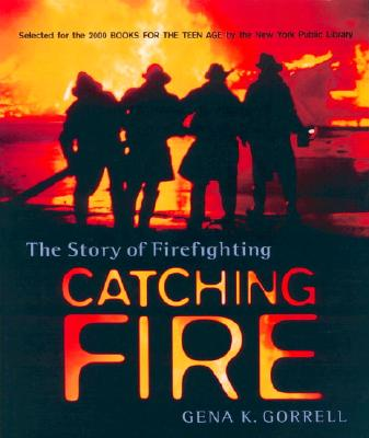 Image for Catching Fire : The Story of Firefighting