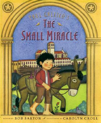 Image for Paul Gallico's the Small Miracle [Hardcover] by Barton; Barton, Bob; Croll, C...