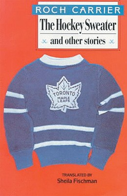 The Hockey Sweater and Other Stories, Carrier, Roch