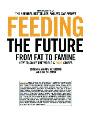 Image for Feeding the Future: From Fat to Famine: How to Solve the World's Food Crises (The Ingenuity Project)