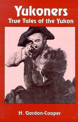 Image for Yukoners: True Tales of the Yukon