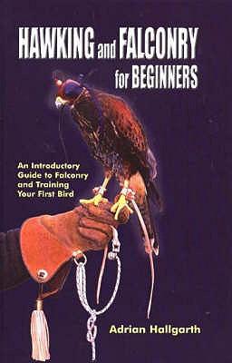 Hawking & Falconry for Beginners, Adrian Hallgarth