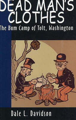 Image for Dead Man's Clothes : The Bum Camp of Tolt Washington