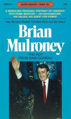 Image for Brian Mulroney - The Boy From Baie-comeau