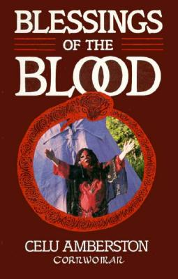 Image for Blessings of the Blood: A Book of Menstrual Rituals for Women