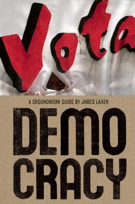 Democracy (Groundwork Guides), Laxer, James