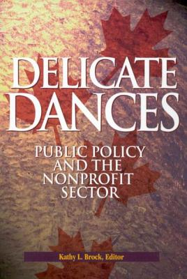 Image for Delicate Dances: Public Policy and the Nonprofit Sector (Queen's Policy Studies Series)