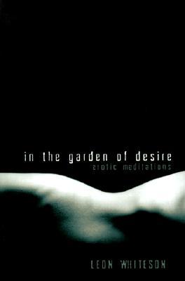 In The Garden Of Desire, Leon Whiteson