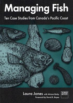 Image for Managing Fish: Ten Case Studies from Canada's Pacific Coast