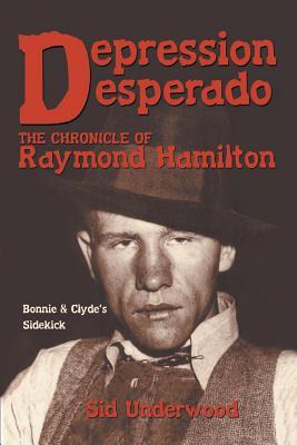 Image for Depression Desperado: The Chronicle of Raymond Hamilton