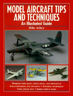 Image for Model Aircraft Tips and Techniques: An Illustrated Guide