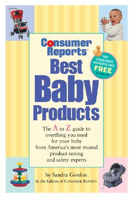 Image for Consumer Reports Best Baby Products, 8th Edition