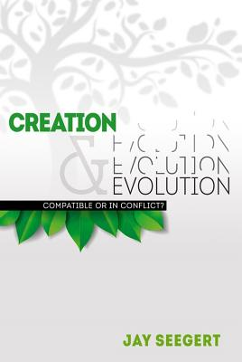 Image for Creation & Evolution: Compatible or in Conflict?