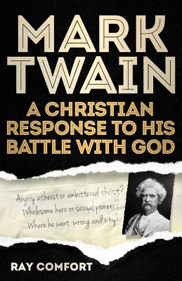 Image for Mark Twain: A Christian Response to His Battle With God