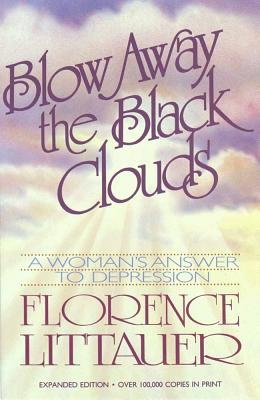 Image for Blow Away the Black Clouds: A Woman's Answer to Depression