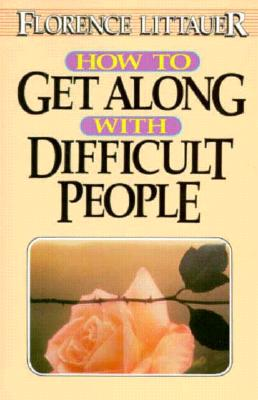 Image for How to Get Along With Difficult People