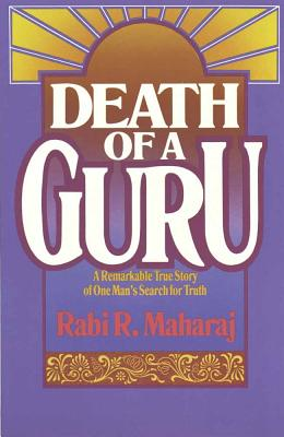Image for Death of a Guru  A Remarkable True Story of one Man's Search for Truth