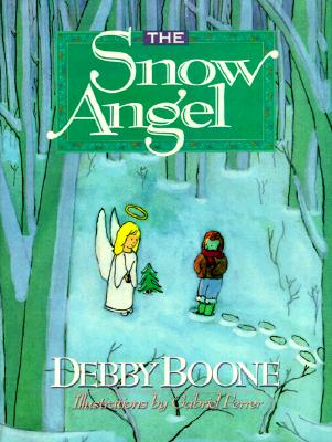 The Snow Angel, Boone, Debby; Ferrer, Gabriel [Illustrator]