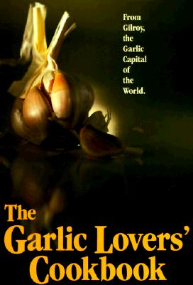Image for The Garlic Lovers' Cookbook (Vol 1)