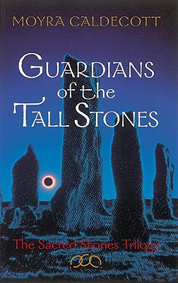 Image for Guardians of the Tall Stones : The Sacred Stones Trilogy
