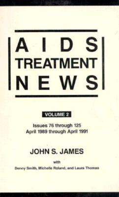 Image for AIDS TREATMENT NEWS VOLUME 2 ISSUES 76 THROUGH 125 APRIL 1989 THROUGH APRIL 1991