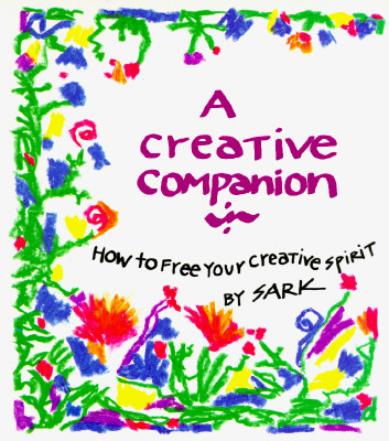 Image for A Creative Companion: How to Free Your Creative Spirit