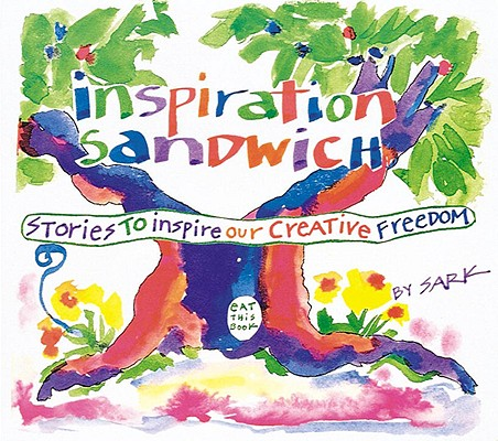 Image for Inspiration Sandwich: Stories to Inspire Our Creative Freedom