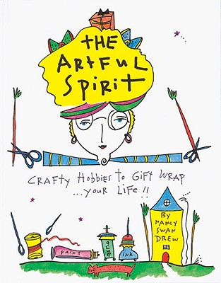 Image for The Artful Spirit: Crafty Hobbies To Gift Wrap Your Life!