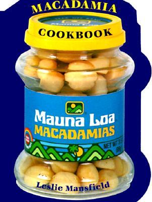 MAUNA LOA MACADAMIA COOKBOOK, LESLIE MANSFIELD