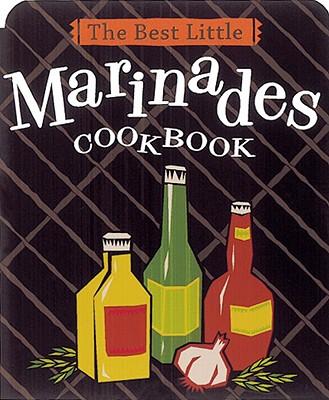 Image for The Best Little Marinades Cookbook (Best Little Cookbooks)