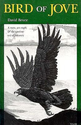 Image for Bird of Jove: A Man, an Eagle, & The Ancient Art of Falconry