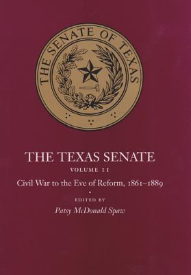 Image for The Texas Senate Volume II Civil War to the Eve of Reform, 1861-1889