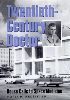 Twentieth-Century Doctor: House Calls to Space Medicine