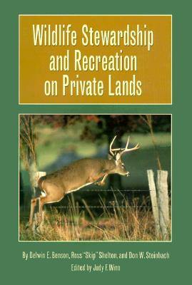 Image for Wildlife Stewardship and Recreation on Private Lands (Texas A&m University Agriculture Series)