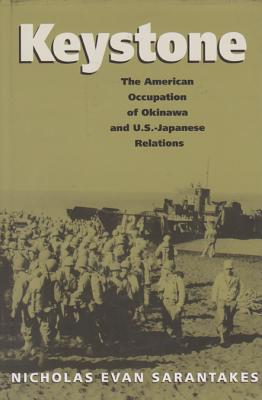 Image for Keystone: The American Occupation of Okinawa and U.S.-Japanese Relations (Foreign Relations and the Presidency)
