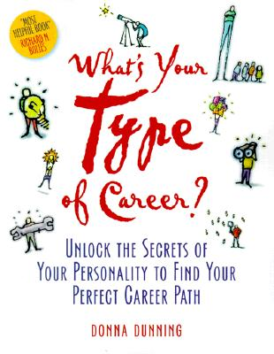 "What's Your Type of Career?: Unlock the Secrets of Your Personality to Find Your Perfect Career Path, ""Dunning, Donna"""