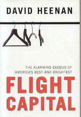 Image for Flight Capital: The Alarming Exodus of America's Best and Brightest