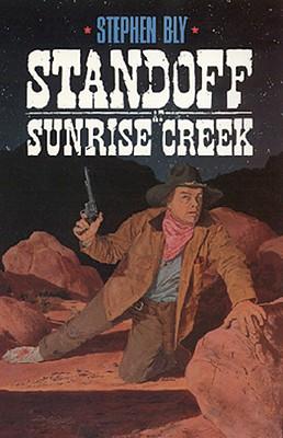 Image for Standoff at Sunrise Creek (The Legend of Stuart Brannon, Book 4)