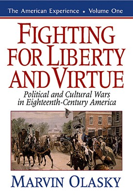 Image for Fighting for Liberty and Virtue: Political and Cultural Wars in Eighteenth-Century America (The American Experience, Book 1)