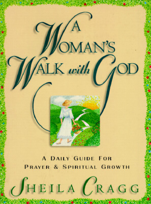 Image for A Woman's Walk With God: A Daily Guide for Prayer and Spiritual Growth