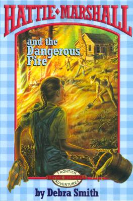 Image for Hattie Marshall and the Dangerous Fire