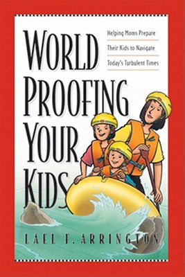 Worldproofing Your Kids: Helping Moms Prepare Their Kids to Navigate Today's Turbulent Times