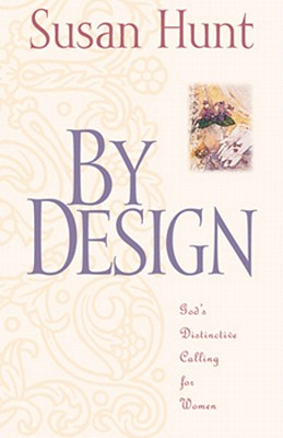 Image for By Design : Gods Distinctive Calling for Women