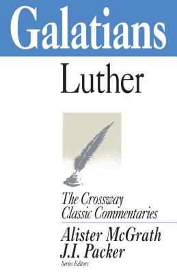 Image for Galatians (Crossway Classic Commentaries)